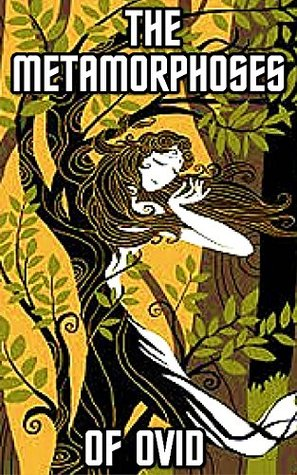 Metamorphoses: by Ovid (Illustrated) + FREE The Republic