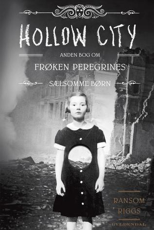 Frøken Peregrines sælsomme børn 2 - Hollow City