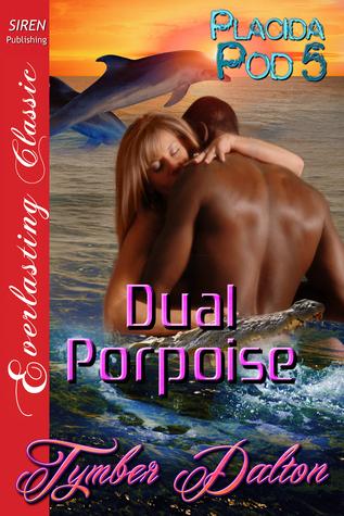 Dual Porpoise (Placida Pod, #5)