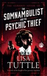 The Somnambulist and the Psychic Thief (The Curious Affair Of, #1)