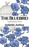 The Bluebird (Caged Beauty Series, Book 2)