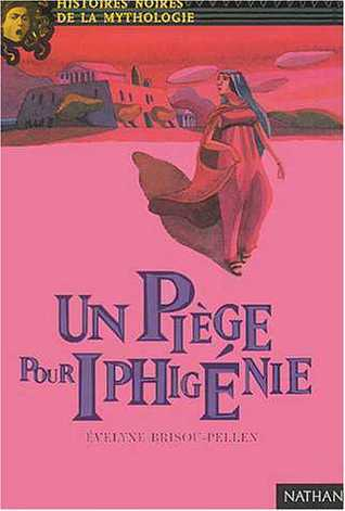 Un piège pour Iphigénie (Un piège pour Iphigénie #1)
