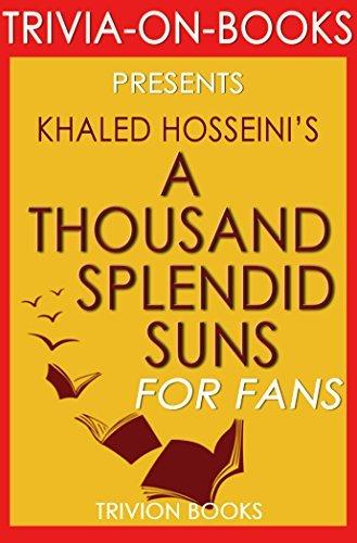 A Thousand Splendid Suns: A Novel By Khaled Hosseini (Trivia-On-Books)