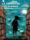 La tienda de los sueños: un siglo de cuento fantástico mexicano