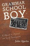 Grammar School Boy: A Memoir of Personal and Social Development