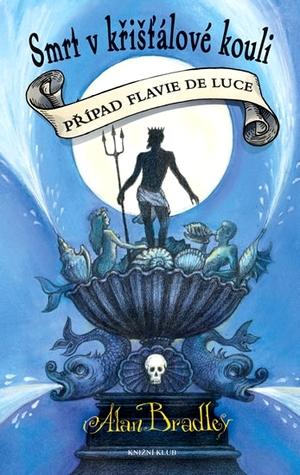 Smrt v křišťálové kouli (Flavia de Luce, #3)