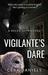 Vigilante's Dare by Cera Daniels