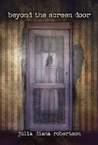 Beyond the Screen Door by Julia Diana Robertson