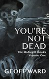 You're Not Dead: The Midnight Books