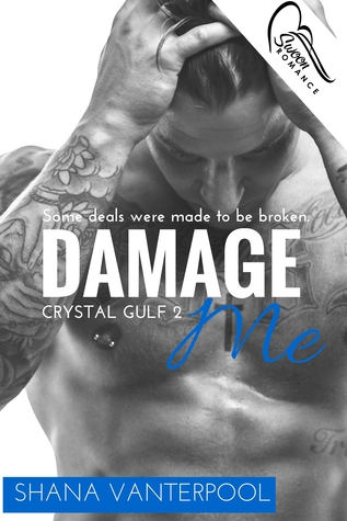 Damage Me (Crystal Gulf, #2)