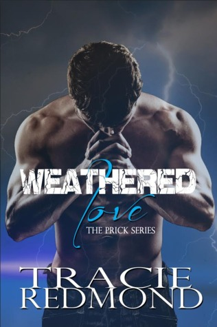 Weathered Love (The Prick Series Book 2)