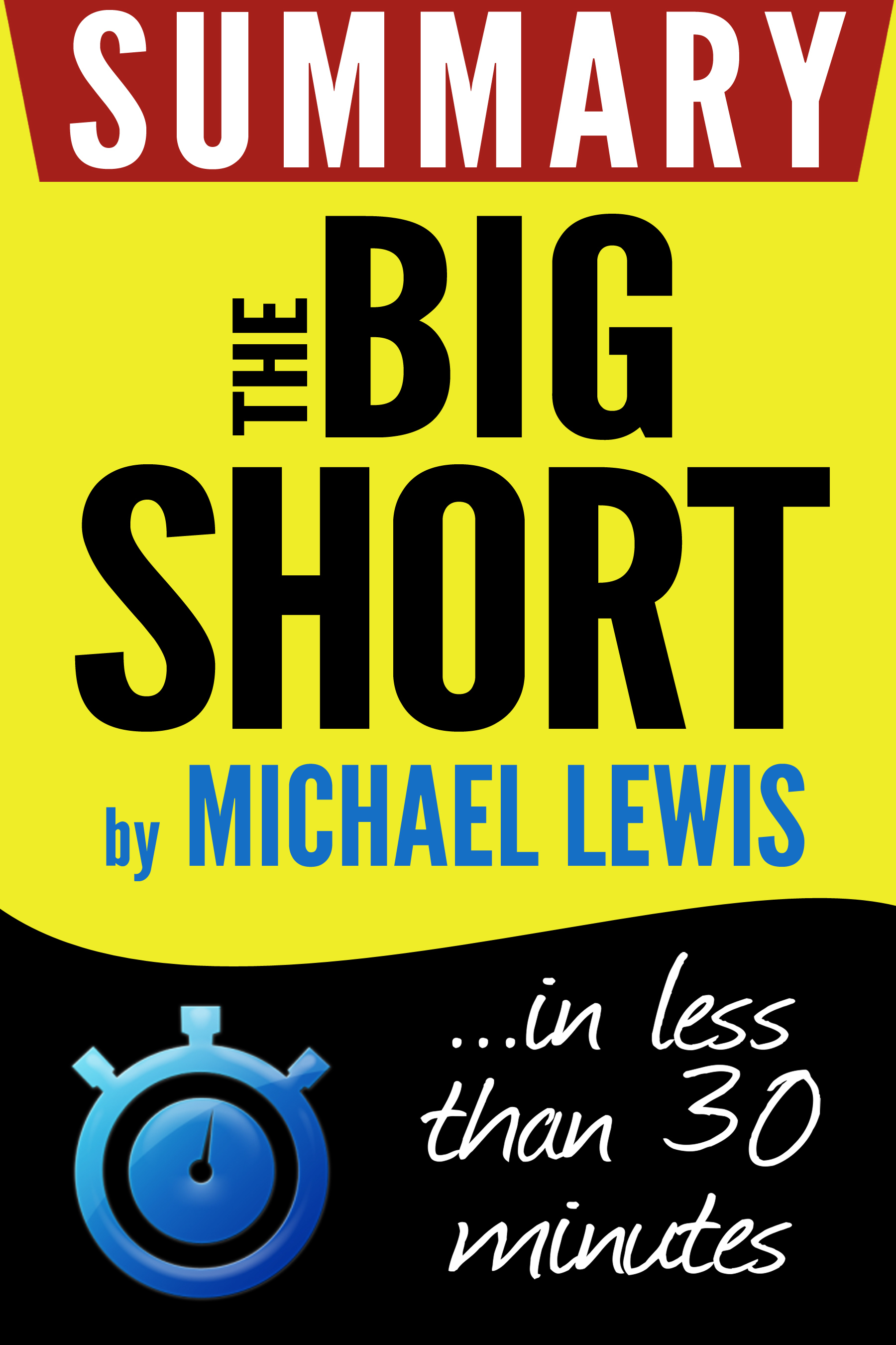 The Big Short: Inside the Doomsday Machine: Summary in less than 30 minutes