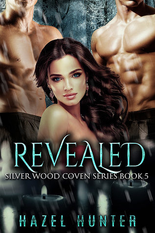 Revealed (Silver Wood Coven, #5)