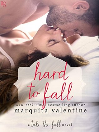 Hard to Fall (Take the Fall, #4)