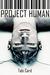 Project Human (Project Huma...
