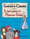 Les Aventures de Gontrand Le Chevalier Chapitre 1: Il Faut Sauver La Princesse Gisele