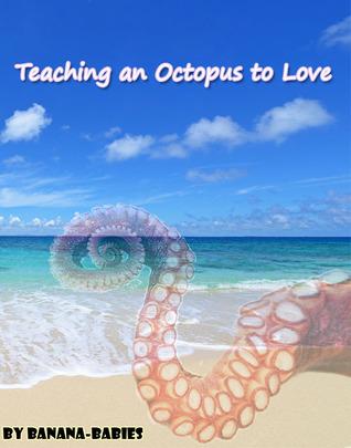 Teaching an Octopus to Love