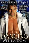 Dancing With A Dom by Katherine Deane