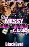 Brittany's Story (The Messy Babymomma Club #2)