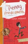 The Penny Predicament by Veola Vazquez