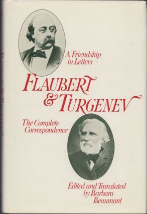 Flaubert and Turgenev: A Friendship in Letters