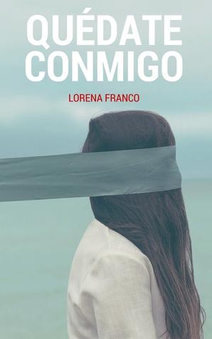 QUÉDATE CONMIGO par Lorena Franco