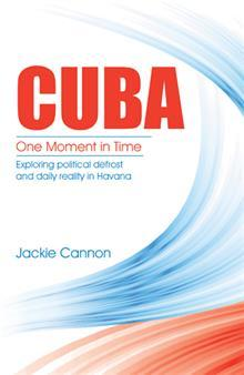 Cuba: One Moment in Time: Exploring Political Defrost and Daily Reality in Havana