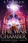 The War Chamber (The Moon Singer #2)