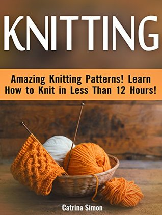 Knitting Amazing Knitting Patterns Learn How To Knit In Less Than