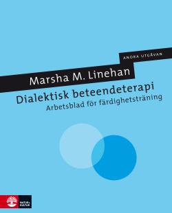 Dialektisk beteendeterapi: Arbetsblad för färdighetsträning