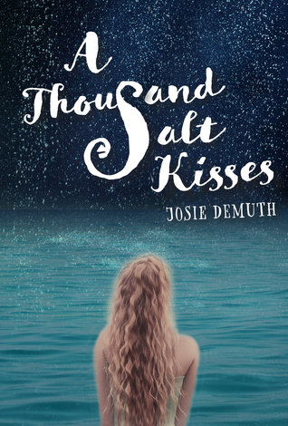 https://www.goodreads.com/book/show/30055885-a-thousand-salt-kisses