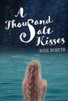 A Thousand Salt Kisses (Salt Kisses, #1)