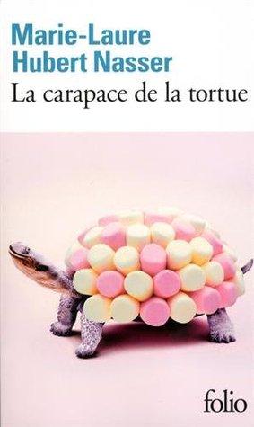 La carapace de la tortue by Marie-Laure Hubert Nasser