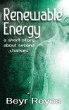 Renewable Energy: A Short Story About Second Chances