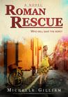 Roman Rescue: Who Will Save The Hero?