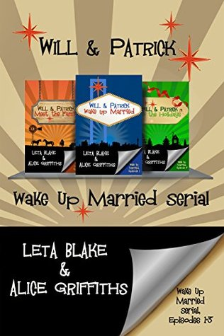 Wake Up Married serial, Episodes 1 - 3 by Leta Blake