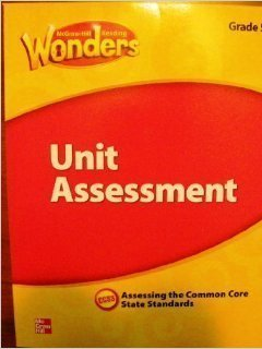 McGraw Hill Reading Wonders, Unit Assessment, Grade 2, Assessing the Common Core State Standards, CCSS