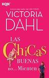 Las chicas buenas no... mienten by Victoria Dahl