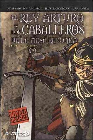 El Rey Arturo y los Caballeros de la Mesa Redonda (Novela Gráfica)