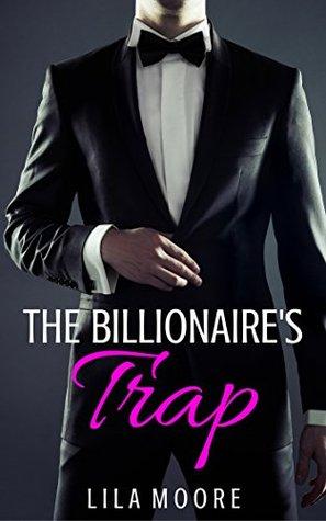 The Billionaire's Trap: The Complete Series (Includes Three Free Bonus Romance Books)