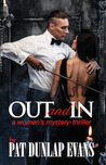 Out and In by Pat Dunlap Evans