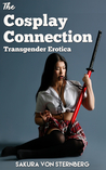The Cosplay Connection (Transgender Erotica)