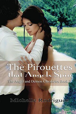 the-pirouettes-that-angels-spin-the-angel-and-demon-chronicles-book-2