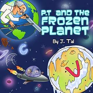 "Books for Kids:""P.T. and the frozen planet"":Bedtime story, Beginner reader (values)Funny,(series)Early learning reader, picture book(Children's Book, Kids ... (Beginner Readers Picture Books Book 1)"