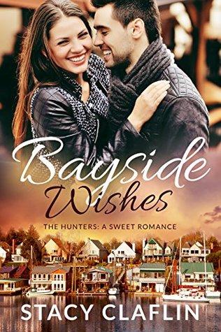 Bayside Wishes (The Bayside Hunters, #1)