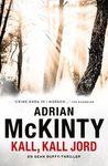 Kall kall jord by Adrian McKinty