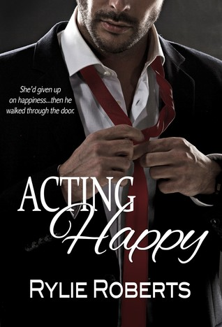 Acting Happy (A Happily Ever After Novel #2)