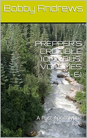 Preppers Crucible Omnibus Volumes 4-6(Preppers Crucible 4-6)