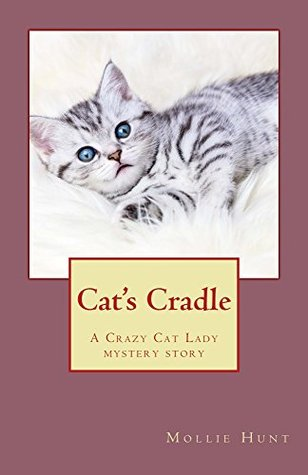 Cat's Cradle: A Crazy Cat Lady short story