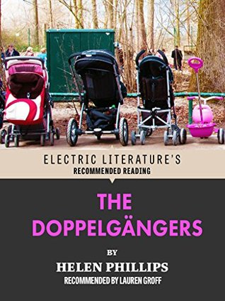 The Doppelgängers: Excerpted from SOME POSSIBLE SOLUTIONS: Stories